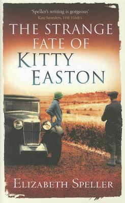 The Strange Fate of Kitty Easton by Elizabeth Speller