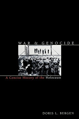 War and Genocide by Doris L. Bergen