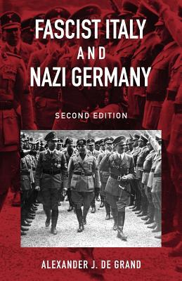 Fascist Italy and Nazi Germany: The 'Fascist' Style of Rule (Historical Connections)