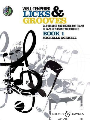 Well-Tempered Licks & Grooves - Book 1: 24 Preludes and Fugues for Piano in Jazz Styles in Two Volumes