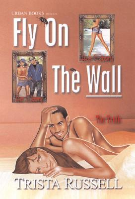 Fly On The Wall by Trista Russell