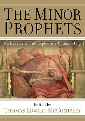 The Minor Prophets by Thomas Edward McComiskey