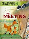 The Meeting (Mr. Badger and Mrs. Fox #1)