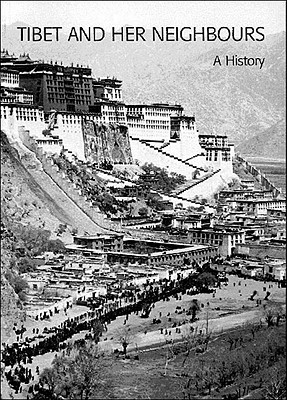 Tibet and Her Neighbours: A History