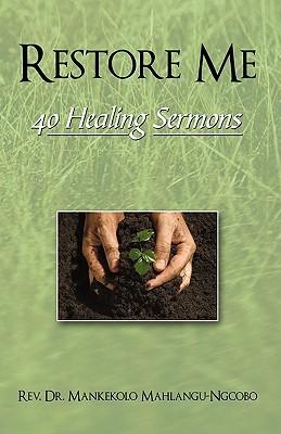 Restore Me: 40 Healing Sermons