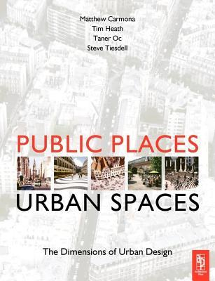 Public Places-Urban Spaces: The Dimensions of Urban Design