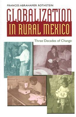 Globalization in Rural Mexico: Three Decades of Change 978-0292716322 DJVU PDF por Frances Abrahamer Rothstein