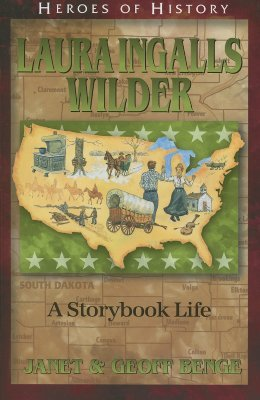 Laura Ingalls Wilder: A Storybook Life