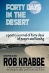 Forty Days in the Desert: A Poetry Journal of Forty Days of Desperate Prayer and Fasting