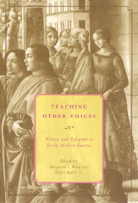Teaching Other Voices: Women and Religion in Early Modern Europe