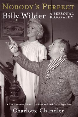 Nobody's Perfect: A Personal Biography of Billy Wilder