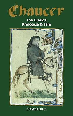 The Clerk's Prologue and Tale