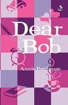 Dear Bob