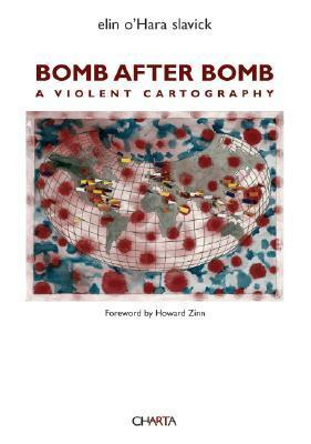 Bomb After Bomb: A Violent Cartography