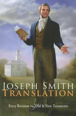Joseph Smith Translation - Every Revision in the Old & New Testaments