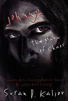 Johnny, the Mark of Chaos: An Urban Dark Fantasy (Tazmark Dark Fantasy/Horror Series)