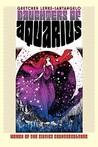 Daughters of Aquarius: Women of the Sixties Counterculture (CultureAmerica)