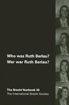 Who Was Ruth Berlau? / Wer War Ruth Berlau?