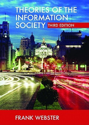 Theories of the Information Society by Frank Webster