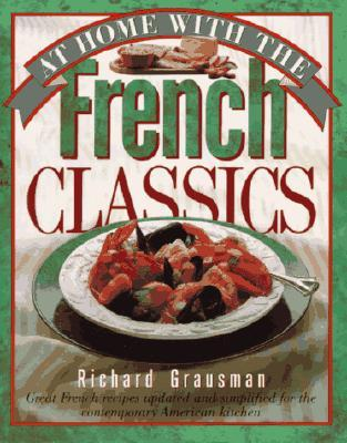 At Home with the French Classics by Richard Grausman