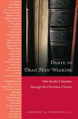 Dante to Dead Man Walking: One Readers Journey Through the Christian Classics