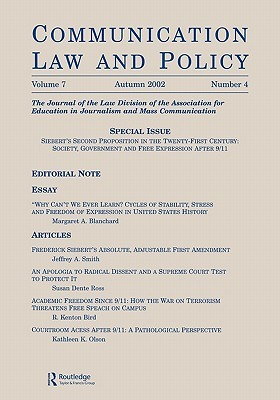 Siebert's Second Proposition in the Twenty-first Century: Society, Government and Free Expression After 9/11: a Special Issue of communication Law and Policy