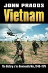 Vietnam: The History of an Unwinnable War 1945-1975