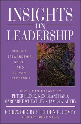 Insights on Leadership by Larry C. Spears