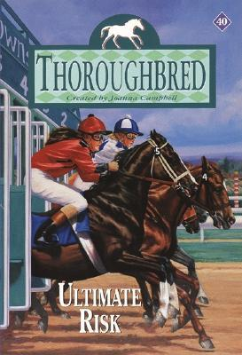 Ultimate Risk (Thoroughbred, #40)
