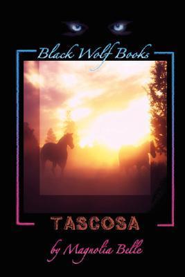 Ebook Tascosa by Magnolia Belle TXT!
