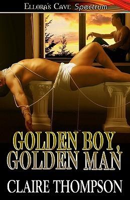 Golden Boy, Golden Man by Claire Thompson