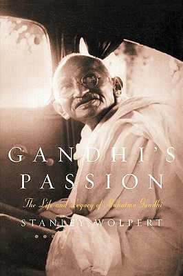 Gandhi's Passion by Stanley Wolpert