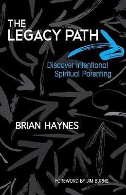 The Legacy Path by Brian Haynes