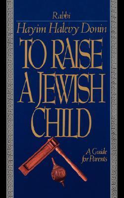 To Raise A Jewish Child
