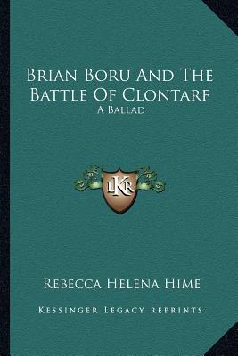 Brian Boru and the Battle of Clontarf: A Ballad