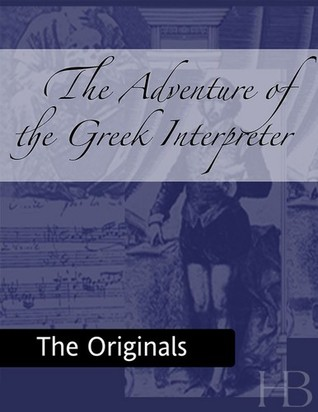 The Adventure of the Greek Interpreter (The Memoirs of Sherlock Holmes, #9)