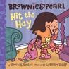 Brownie  Pearl Hit the Hay by Cynthia Rylant