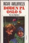 Døden på Oslo S (Pelle og Proffen, #2)