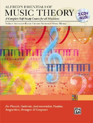 Alfred's Essentials of Music Theory Complete Self Study Guide: A Complete Self-study Course for All Musicians by Andrew Surmani