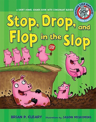 Descargas gratuitas de libros reales #2 Stop, Drop, and Flop in the Slop: A Short Vowel Sounds Book with Consonant Blends