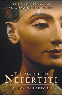 The Search for Nefertiti by Joann Fletcher