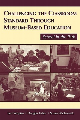 Challenging the Classroom Standard Through Museum-Based Education: School in the Park