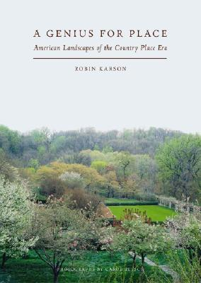A Genius for Place: American Landscapes of the Country Place Era
