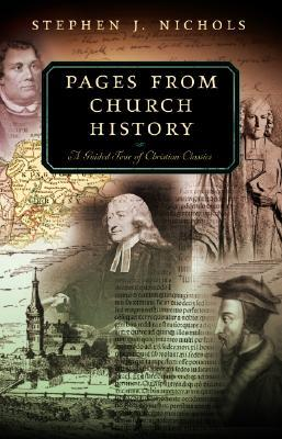 pages-from-church-history-a-guided-tour-of-christian-classics