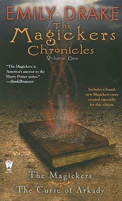 The Magickers Chronicles, Vol. One by Emily Drake