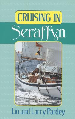 "Cruising in ""Seraffyn"" by Lin Pardey"