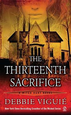 The Thirteenth Sacrifice by Debbie Viguié