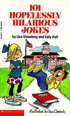 101 Hopelessly Hilarious Jokes EPUB PDF por Katy Hall 978-0590436366