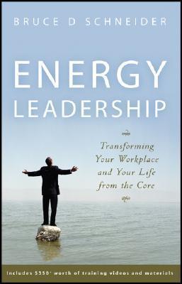 Energy Leadership by Bruce D. Schneider