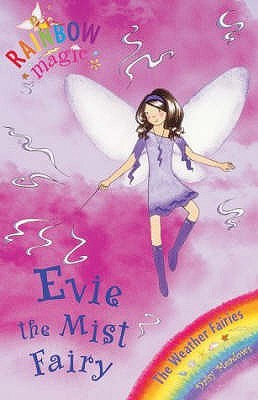 Evie The Mist Fairy (Rainbow Magic, #12; Weather Fairies, #5)